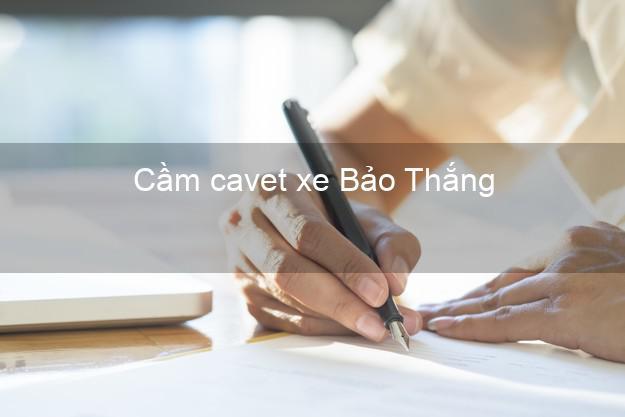 Cầm cavet xe Bảo Thắng Lào Cai