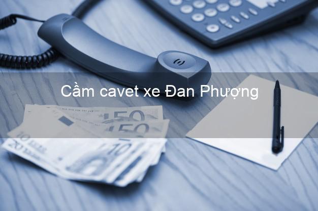 Cầm cavet xe Đan Phượng Hà Nội