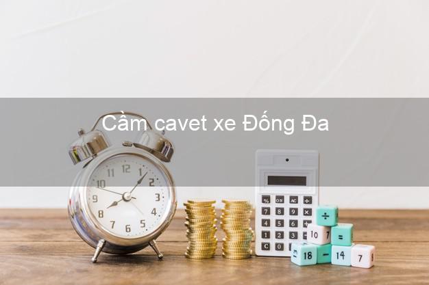 Cầm cavet xe Đống Đa Hà Nội