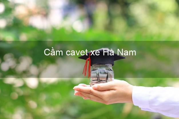 Cầm cavet xe Hà Nam