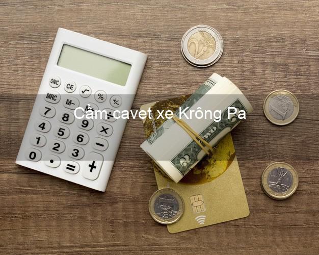 Cầm cavet xe Krông Pa Gia Lai