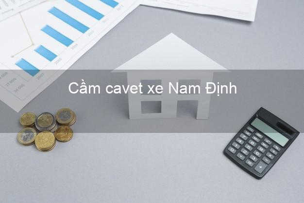 Cầm cavet xe Nam Định