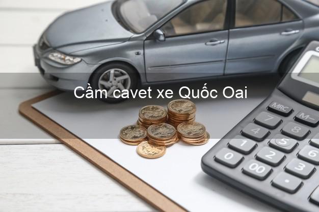 Cầm cavet xe Quốc Oai Hà Nội