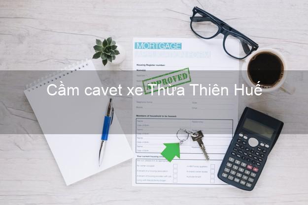 Cầm cavet xe Thừa Thiên Huế