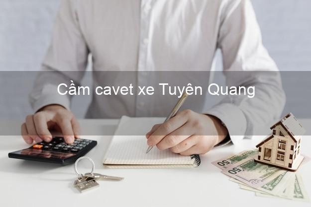 Cầm cavet xe Tuyên Quang