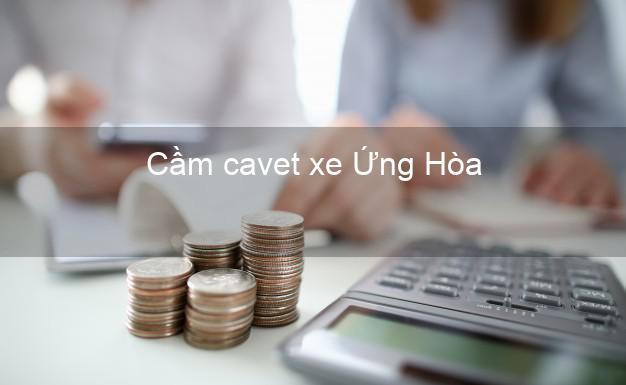Cầm cavet xe Ứng Hòa Hà Nội