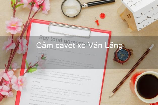 Cầm cavet xe Văn Lãng Lạng Sơn