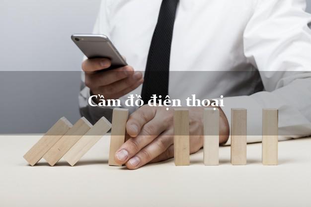Cầm đồ điện thoại